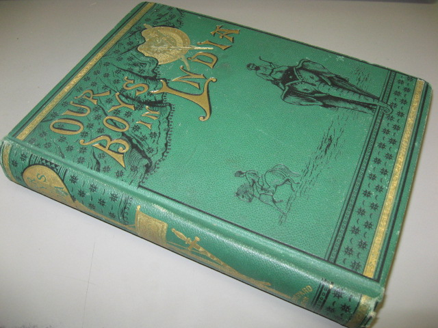 Our Boys in India : The Wanderings of Two Young Americans in Hindustan. Harry W. French.