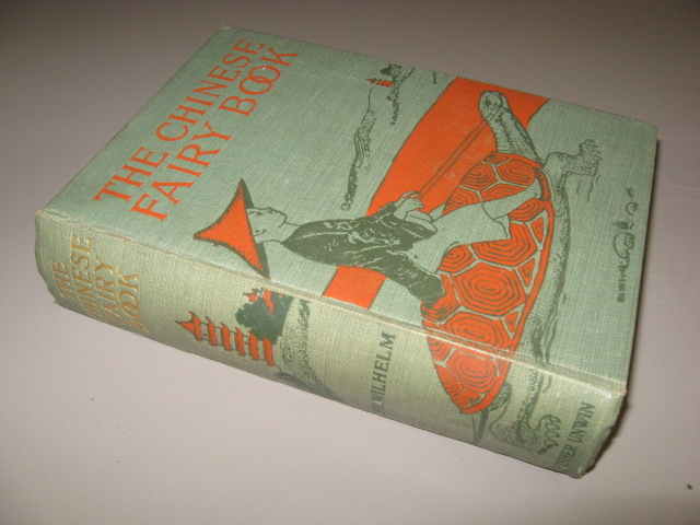 The Chinese Fairy Book. Richard Wilhelm, Frederick H. Martens, George W. Hood, trans.