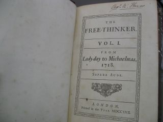 The Free-Thinker Vol I: From Lady-Day to Michaelmas, 1718, Sapere Aude, Vol II: From Michaelmas...