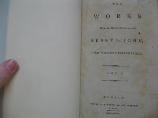 The Works of the late Right Honorable Henry St. John, Lord Viscount Bolingbroke. Vol. V.
