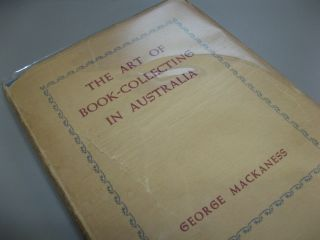The Art of Book-Collecting in Australia. George MACKANESS