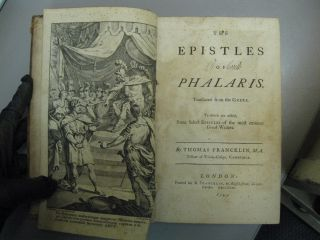 The Epistles of Phalaris (Translated from the Greek) To Which Are Added Some Select Epistles of the Most Eminent Greek Writers. Thomas Francklin.