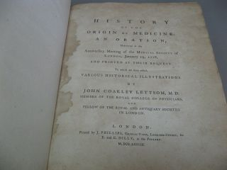 History of the Origin of Medicine: An Oration, Delivered at the Anniversary Meeting of the Medical Society of London, January 19, 1778, and Printed at their Request. To which are since added, various historical illustrations.