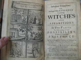 Saducismus Triumphatus: or, Full and Plain Evidence Concerning Witches and Apparitions In Two Parts, the First Treating of Their Possibility, the Second of Their Real Existence