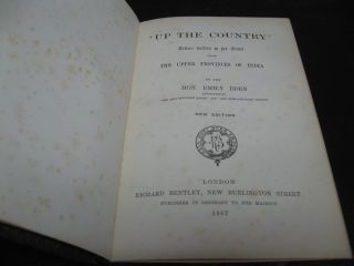 Up the Country; letters written to her sister from the Upper Provinces of India, by the Hon Emily Eden [2 volumes bound in one].