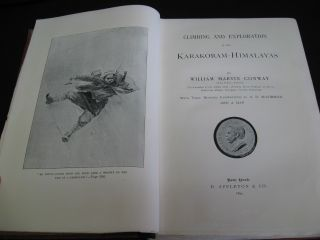 CLIMBING AND EXPLORATION IN THE KARAKORAM-HIMALAYAS. WITH THREE HUNDRED ILLUSTRATIONS BY A. D. McCORMICK AND A MAP.