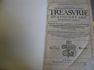 The Treasurie of Auncient and Moderne Times. & Archaio-ploutos. Containing, Ten following Bookes to the former Treasurie of Auncient and Moderne Times. [2-volumes]