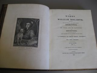The Works of William Hogarth; Containing One Hundred and Fifty-Eight Engravings, by Mr. Cooke, and Mr. Davenport; with Descriptions, in Which are Pointed Out Many Beauties that have Hiterto Escaped Notice, with a Comment on their Moral Tendency. In 2 Vols.