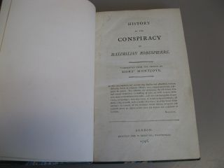 History of the Conspiracy of Maximilian Robespierre. Translated from the French of Monsr. Montjoye.