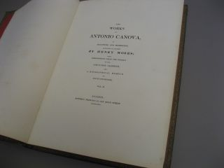 The Works of Antonio Canova, in Sculpture and Modelling, Engraved in Outline by Henry Moses; with Descriptions from the Italian of the Countess Albrizzi, and a Biographical Memoir by Count Cicognara. Vol. II.