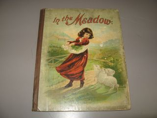 In the Meadow: Fun and Frolic. Allen Gardner, Pink Hunter, Charles H. Hill, Belle W. Cooke,...