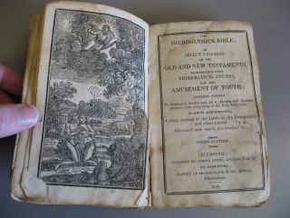 The Hieroglyhick Bible; or Select Passages in the Old and New Testaments, Represented with Emblematical Figures, for the Amusement of Youth. Third Edition.