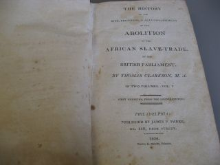 THE HISTORY OF THE RISE, PROGRESS, & ACCOMPLISHMENT OF THE ABOLITION OF THE AFRICAN SLAVE-TRADE, BY THE BRITISH PARLIAMENT. (Volume 1 Only)